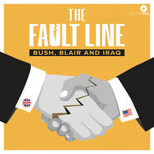 The Fault Line: Bush, Blair and Iraq | Podcast on Spotify